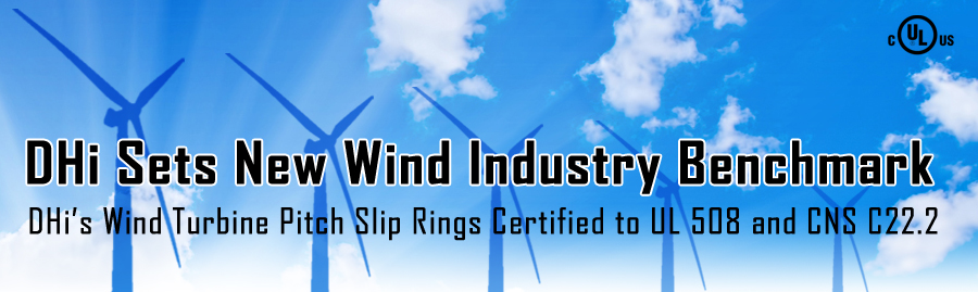 DHI's Wind Turbine Pitch Slip Rings Certified to UL 508 and CNS C22.2