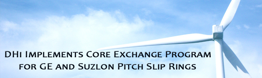 DHi Implements Core Exchange Program for GE and Suzlon Wind Turbine Generator Pitch Slip Rings